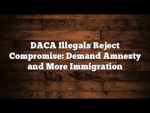 October 13, 2017 ILLEGAL IMMIGRANTS ARE DEMANDING AMNESTY WHAT ??? CHECK OUT WHAT I HAVE TO SAY ...
