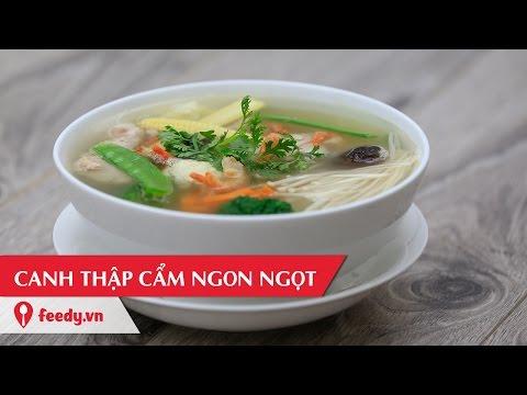 Hướng dẫn cách nấu món Canh thập cẩm ngon ngọt - Mixed Soup