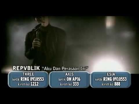 REPVBLIK-AKU DAN PERASAAN INI (OFFICIAL VIDEO)