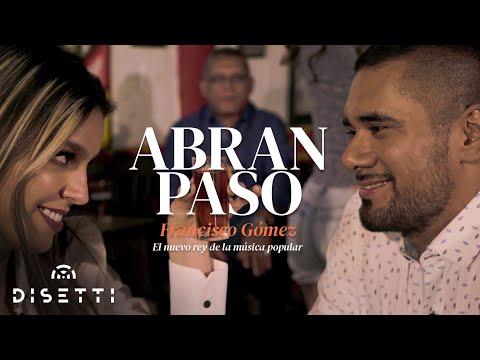 """Abran Paso - Francisco Gómez """"El Nuevo Rey de la Música Popular"""""""