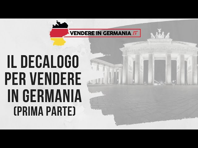 Il Decalogo per  Vendere in Germania - Parte Prima
