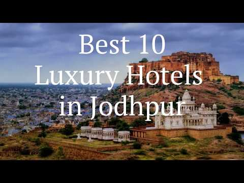 Best 10 Luxury Hotels In Jodhpur , Rajasthan