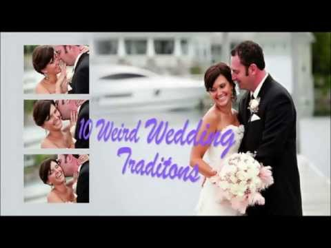 Top 10 WEIRED WEDDING TRADITIONS FROM AROUND THE WORLD