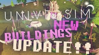 The Universim: GIANT BUILDINGS UPDATES!! (The Universim Gameplay - Part 14)