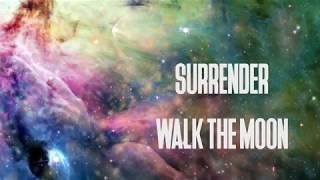 Walk The Moon - Surrender (Lyric Video)