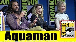 AQUAMAN | Comic Con 2018 Full Panel (Jason Momoa, Amber Heard, Nicole Kidman)
