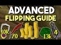 A Complete Advanced Guide to Flipping in Oldschool Runescape! Advanced Flipping Techniques! [OSRS]