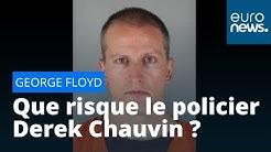 Mort de George Floyd : que risque le policier Derek Chauvin ?