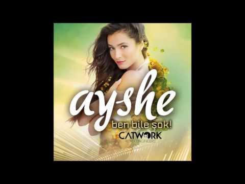 Ayshe - Ben Bile Şok (Catwork Remix)