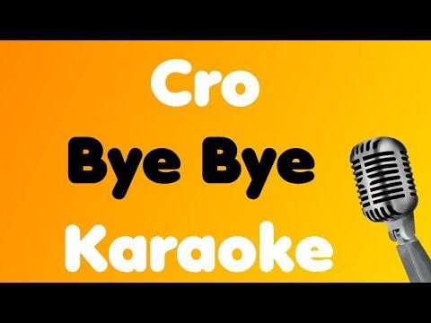 Cro - Bye Bye - Karaoke