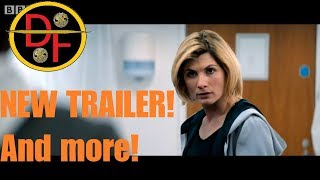DOCTOR WHO SERIES 11 NEWS  - NEW TRAILER! And more!