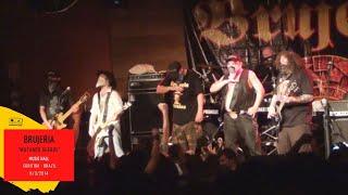 Brujeria - Matando Gueros - Music Hall - Curitiba - Brazil - 6/3/2014
