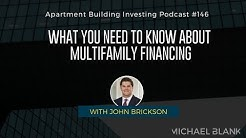 What You Need to Know About Multifamily Financing - With John Brickson