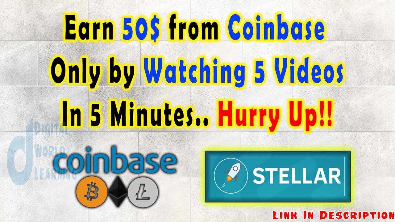 Earn 50$ by watching only 5 Videos | Giveaway by Coinbase | Stellar Lumens