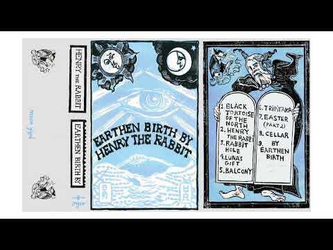 Earthen Birth By Henry the Rabbit (2012) Full Album