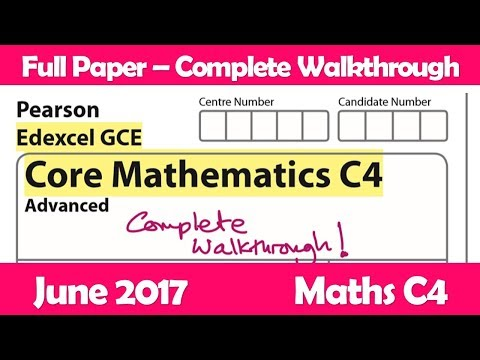 Edexcel GCE Maths | C4 June 2017 | Complete Full Paper Walkthrough