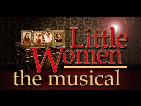 Little Women full musical