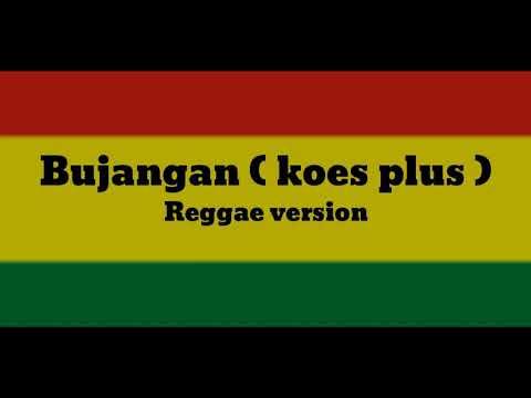 Bujangan Versi Reggae