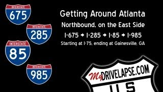 Driving *around* Atlanta: East Side, I-675, 285, 85, and 985 to Gainesville, GA