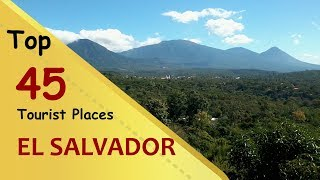 """EL SALVADOR"" Top 45 Tourist Places 