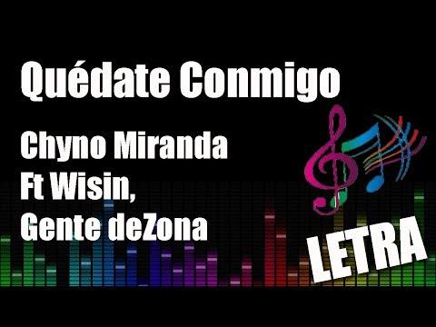 Chyno Miranda - Quédate Conmigo Ft Wisin, Gente De Zona (Letra)