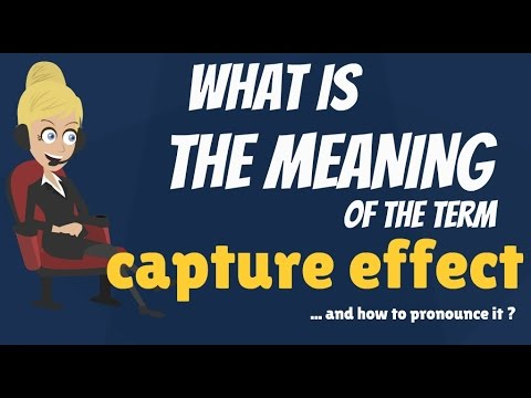 What is CAPTURE EFFECT? What does CAPTURE EFFECT mean? CAPTURE EFFECT meaning & explanation
