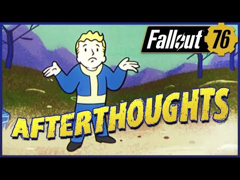 FALLOUT 76 ⚙️ AFTERTHOUGHTS