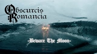 Watch Obscurcis Romancia Beware The Moon video