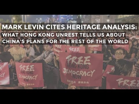 "Mark Levin Cites James Carafano's Hong Kong Analysis on ""The Mark Levin Show"""