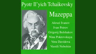 Well, Vasily, you honour me wonderfully (sung in russian) (Mazeppa)