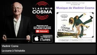 Vladimir Cosma - La course à l'échalotte