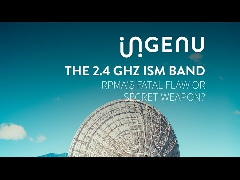 Ingenu LIVE Panel - The 2.4 GHz ISM Band: RPMA's Fatal Flaw or Secret Weapon?