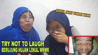 TRY NOT TO LAUGH CHALLENGE TERNGAKAK! SAMPE MUNCRAT MUNCRAT