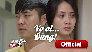 [Phim Ngắn] Vợ ơi... Đừng! | Phim tình cảm vợ chồng cảm động rơi nước mắt 2019
