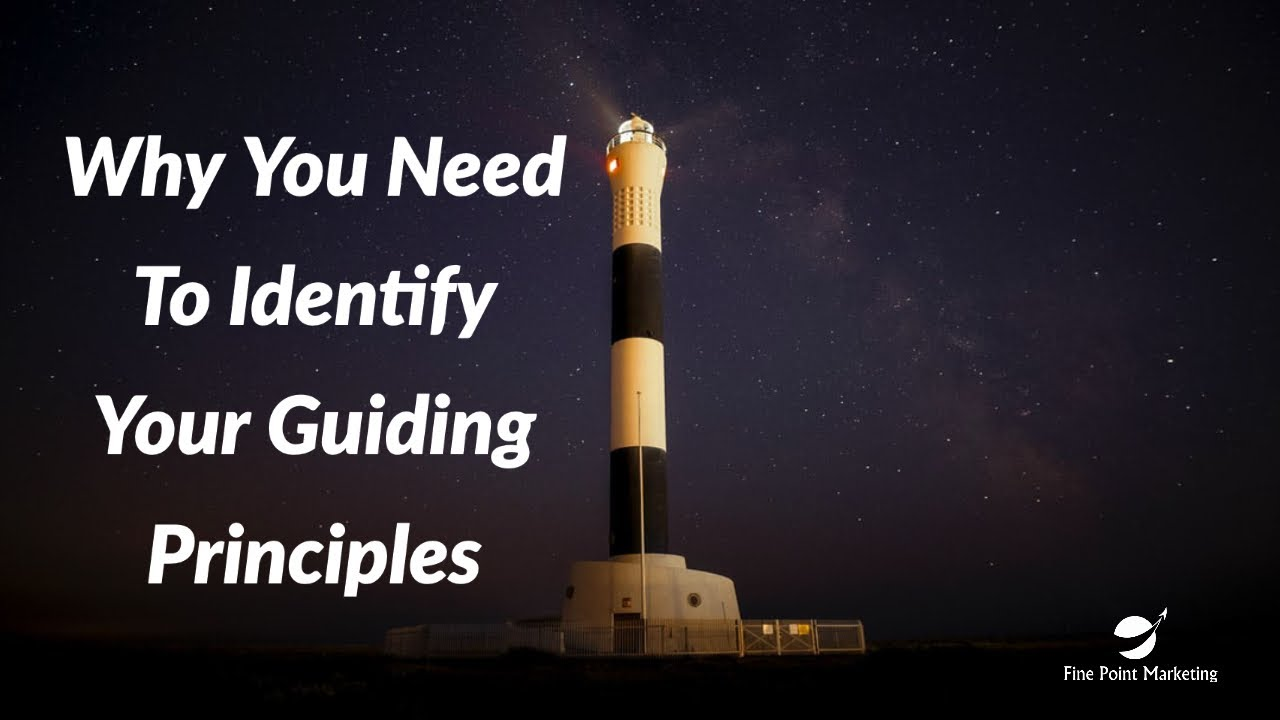Identify Your Guiding Principles