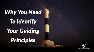 Identify Your Guiding Principles | Fine Point Marketing