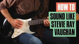 How to Sound Like Stevie Ray Vaughan | Artist Study | Gear & Tone | Guitar Tricks