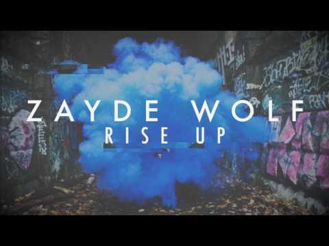 ZAYDE WOLF - RISE UP (from The Hidden Memoir EP) - AUDIO