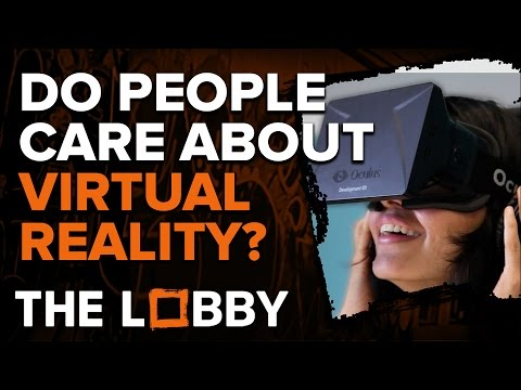 Do People Care About Virtual Reality? - The Lobby