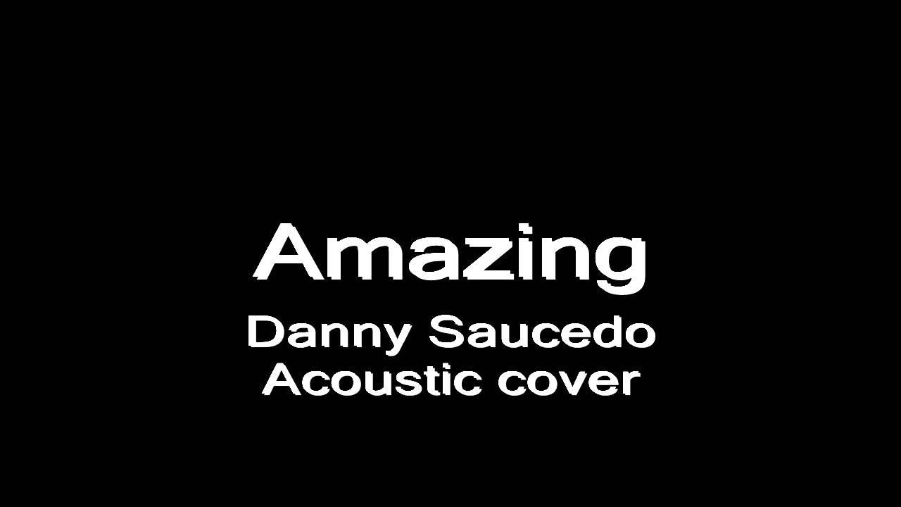 danny-saucedo-amazing-acoustic-version-snf