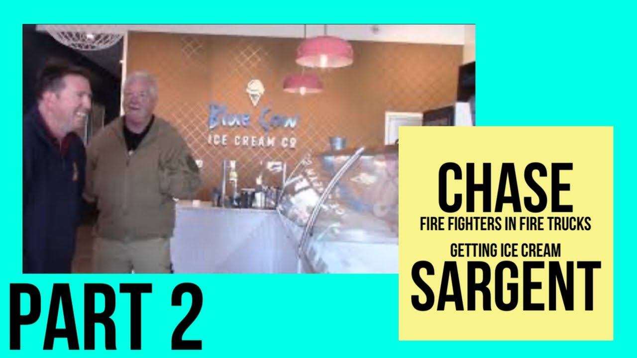 Firefighters in Fire Trucks getting Ice Cream - Chase Sargent Part 2 (There's no statue of me)