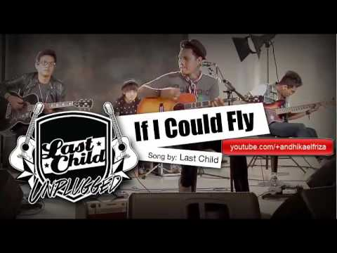 Lirik Lagu Last Child - If I Could Fly