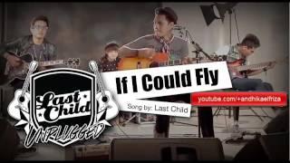 Lirik Lagu Last Child - If I Could Fly