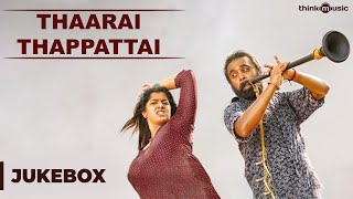 Thaarai Thappattai Official Full Songs