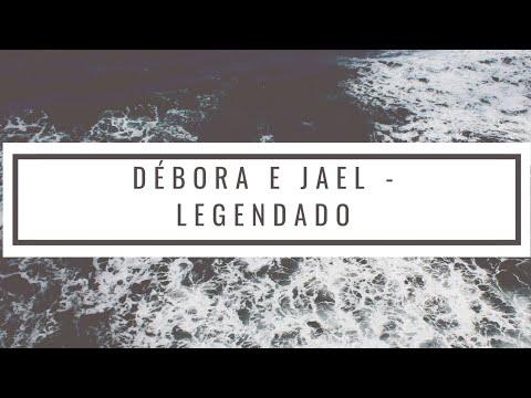 Débora e Jael legendado