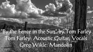 By the Fence in the Sun - by Tom Farley (By the Fence in the Sun CD 2016)