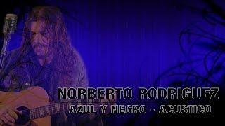 NORBERTO RODRIGUEZ - AZUL Y NEGRO - ACUSTICO
