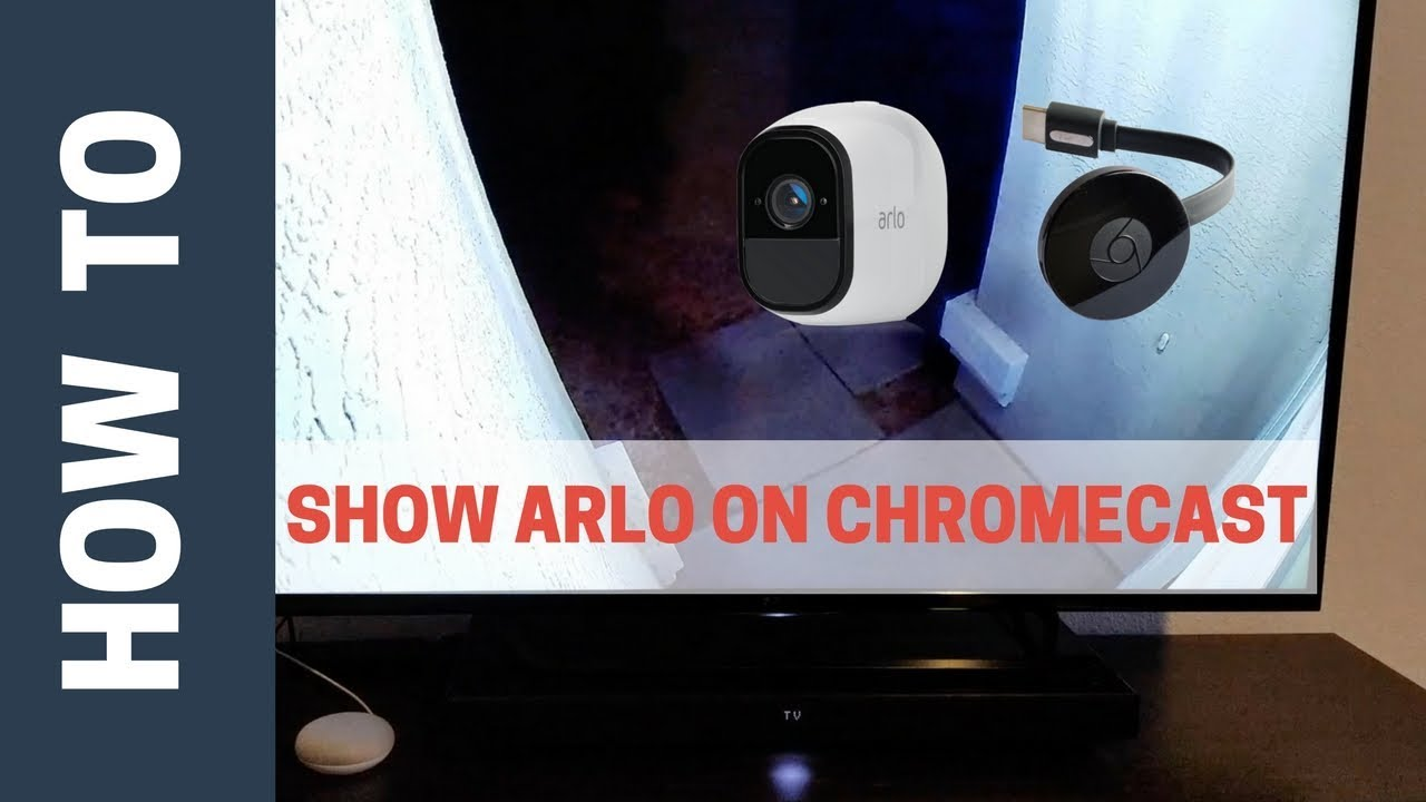 Arlo + Chromecast Fix to Stream on TV (Quick Smart Home Tip)