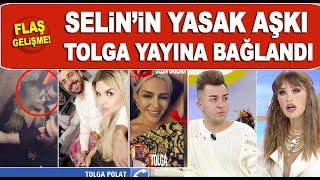 Selin Ciğercinin sevgilisi Tolga Polat Gökhan Çıra ilişkimizi öğrendi ama...