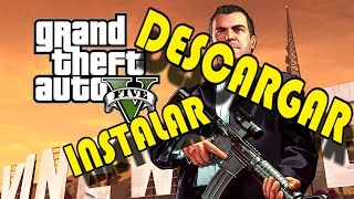 DESCARGAR E INSTALAR GTA V PC 1 LINK